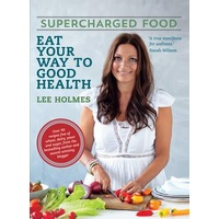 Supercharged Food 'Eat Your Way To Good Health' Book