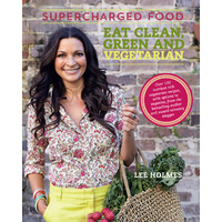 Supercharged Food 'Eat Clean Green & Vegetarian' Book